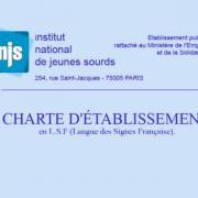 Charte d'établissement de l'INJS de Paris en Langue des Signes Française ( LSF )