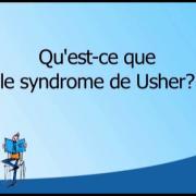 Qu'est-ce que le syndrome de Usher-